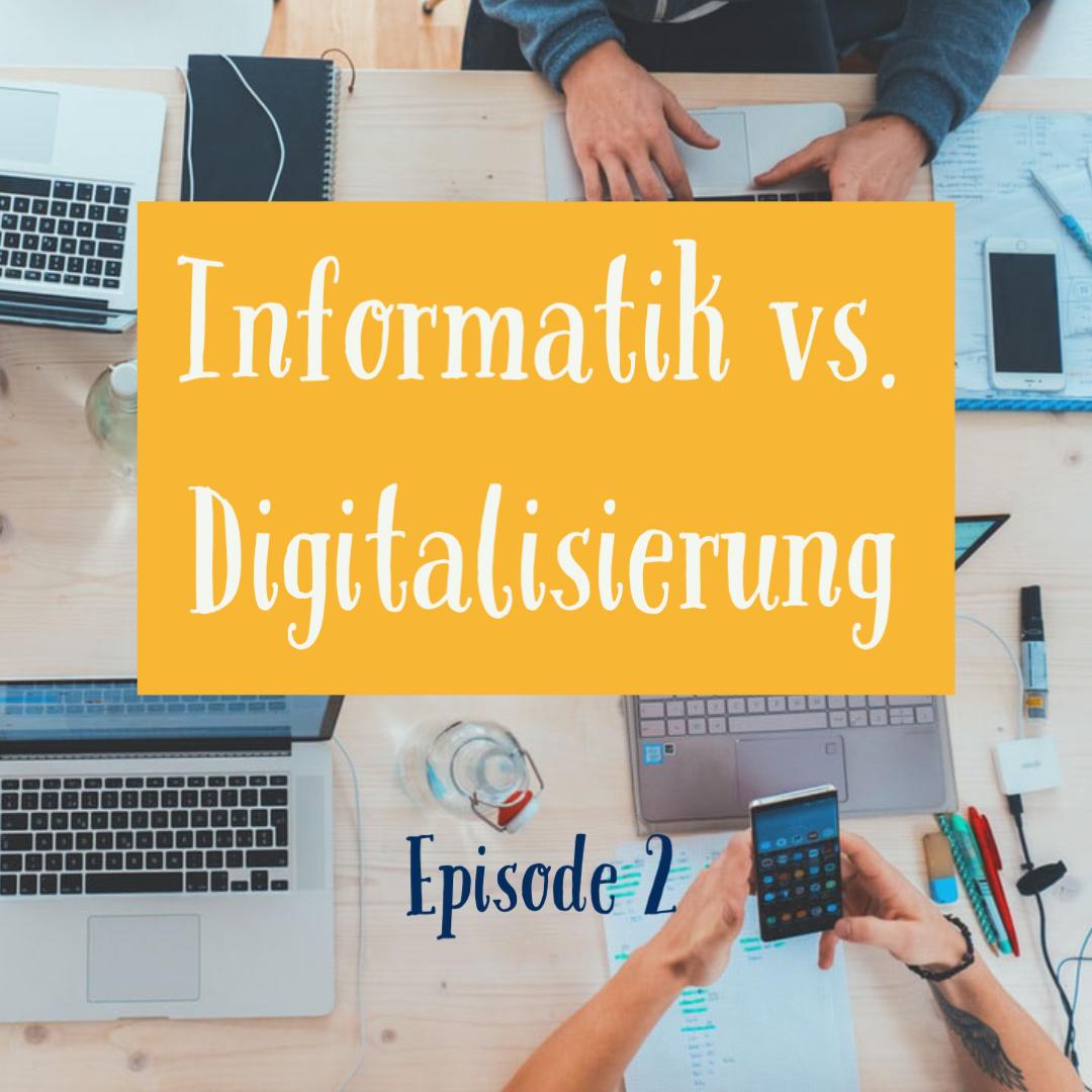 [02] Informatik vs. Digitalisierung
